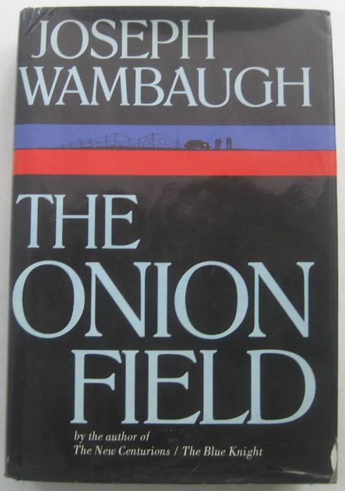 The Onion Field, Joseph Wambaugh
