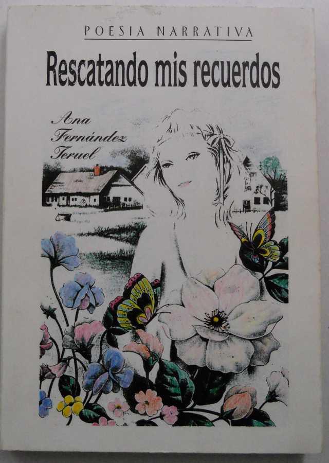 Rescatando mis recuerdos – Ana Fernández Teruel