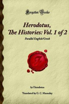 Herodotus, The Histories: Vol. 1 of 2: Parallel English/Greek